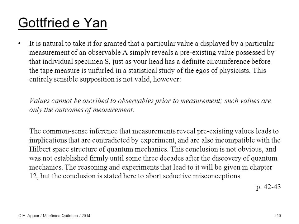 Gottfried e Yan It is natural to take it for granted that a particular value a displayed by a particular measurement of an observable A simply reveals