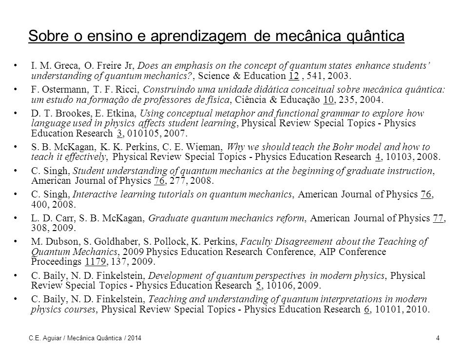 C.E.Aguiar / Mecânica Quântica / 20145 Sobre o ensino e aprendizagem de mecânica quântica S.