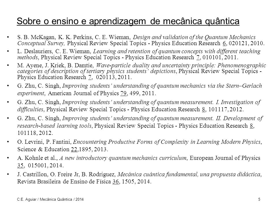 C.E. Aguiar / Mecânica Quântica / 2014216