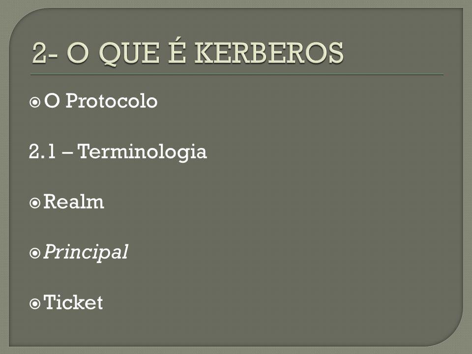O Protocolo 2.1 – Terminologia Realm Principal Ticket