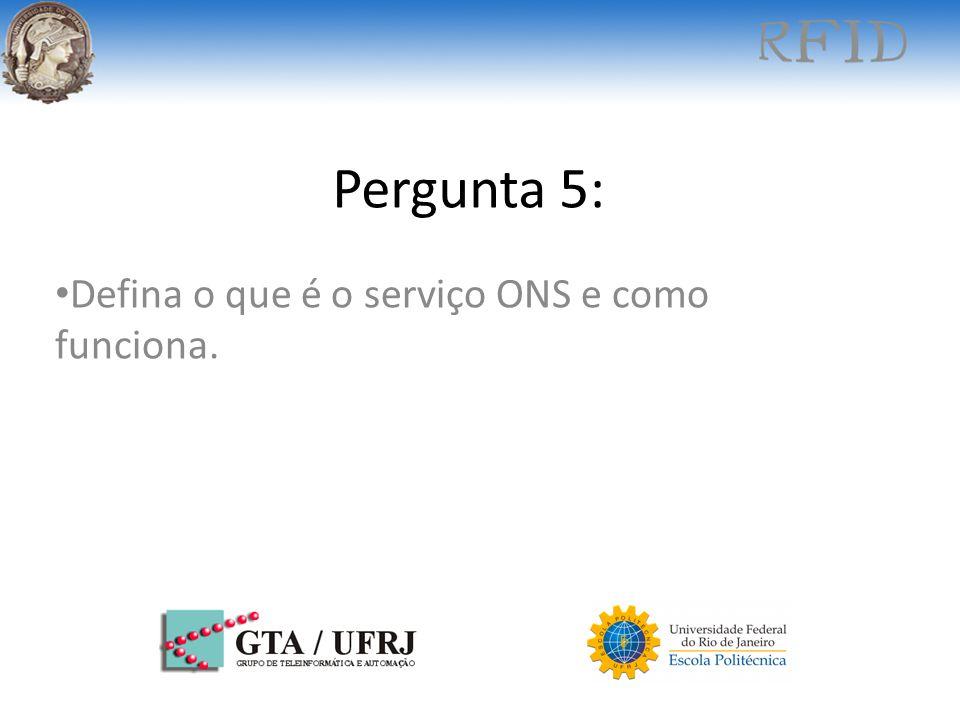 Pergunta 5: Defina o que é o serviço ONS e como funciona.
