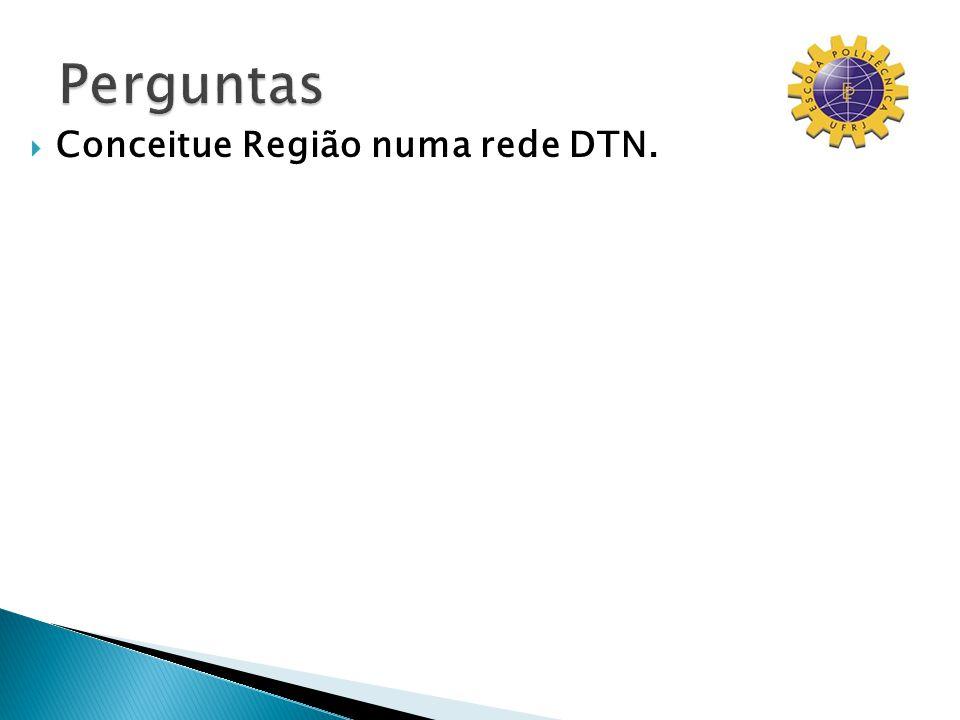 Conceitue Região numa rede DTN.