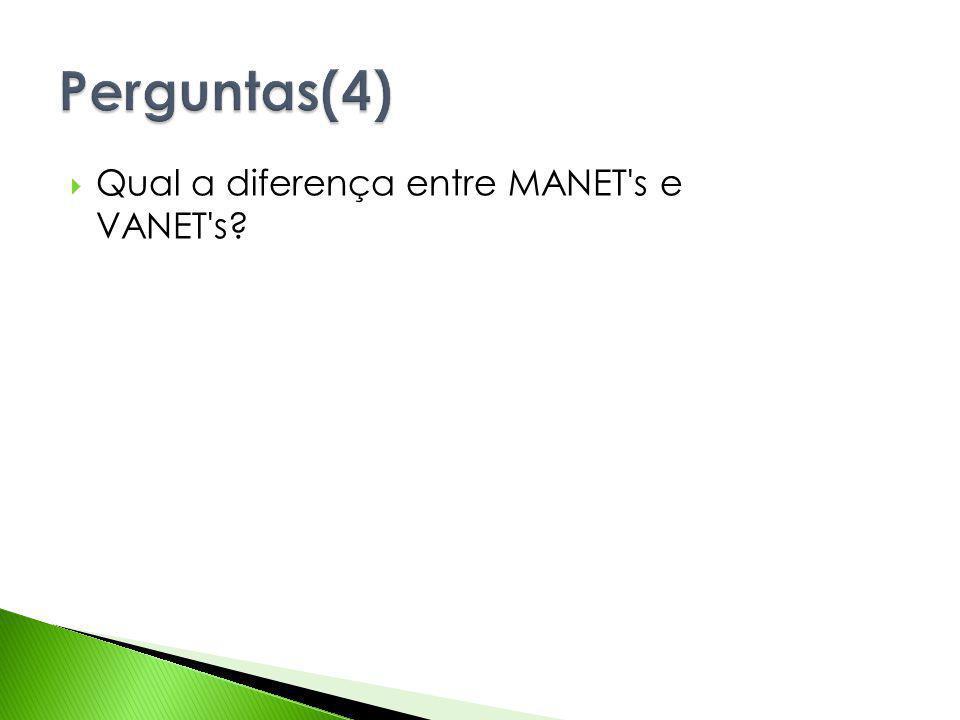 Qual a diferença entre MANET's e VANET's?