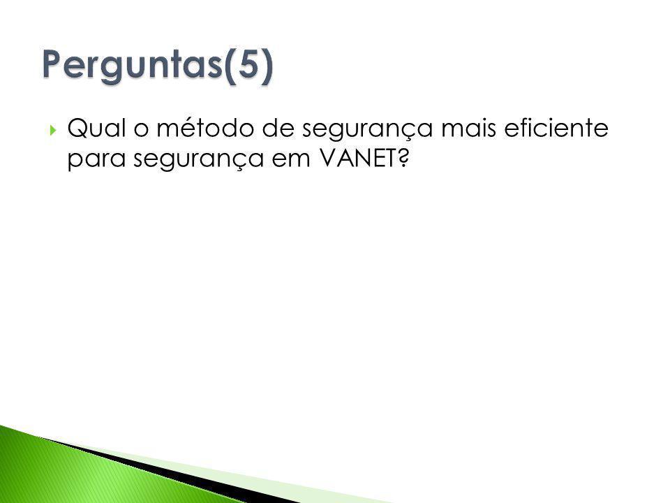 Qual o método de segurança mais eficiente para segurança em VANET?