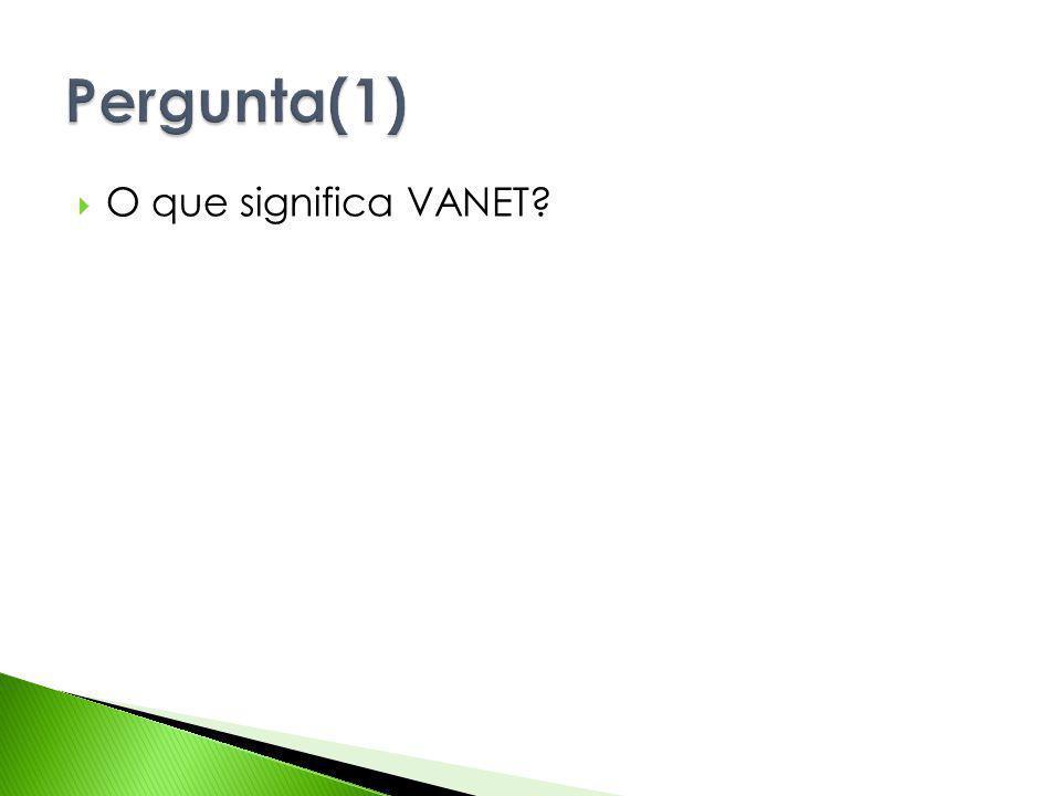 O que significa VANET?