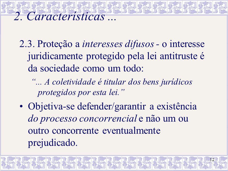 13 Proteção a interesses difusos - implicações - Distinguir ação antitruste de: –Sistema de repressão à concorrência desleal, que estabelece regras para as relações entre particulares/concorrentes (v.