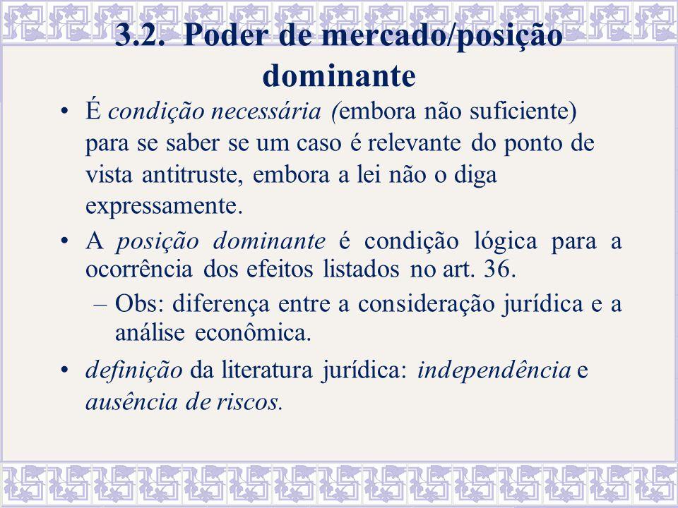 posição dominante/poder de mercado A Lei adota, como parâmetro, uma medida de market share associada ao controle de parcela substancial de um mercado, cf.