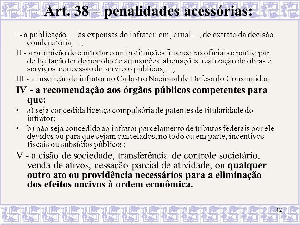 43 4.3.Conseqüências das infrações... Civis (art.