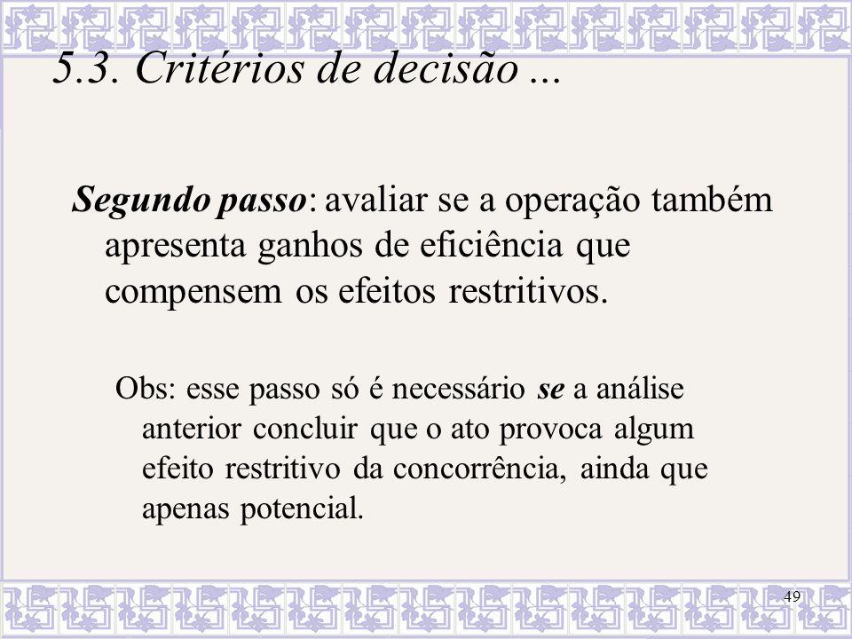 50 5.3.Critérios de decisão... Efeitos compensatórios (art.