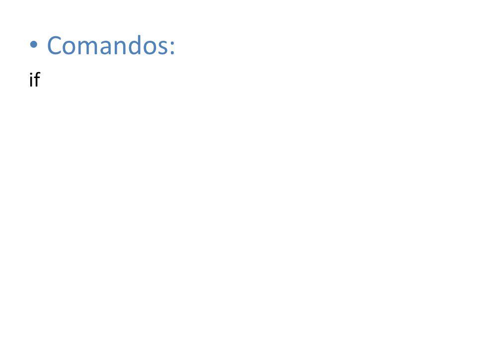 Comandos: if