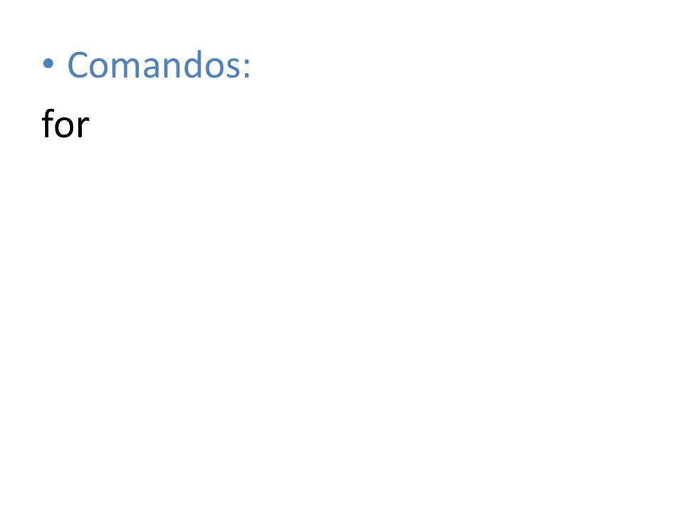 Comandos: for