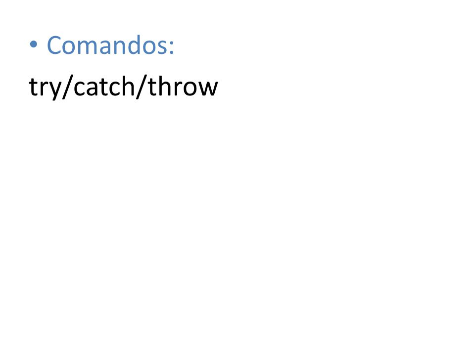 Comandos: try/catch/throw