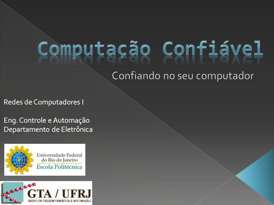 Redes de Computadores I Eng. Controle e Automação Departamento de Eletrônica