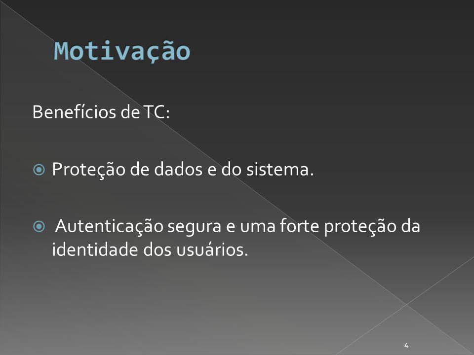 Benefícios de TC: Proteção de dados e do sistema.