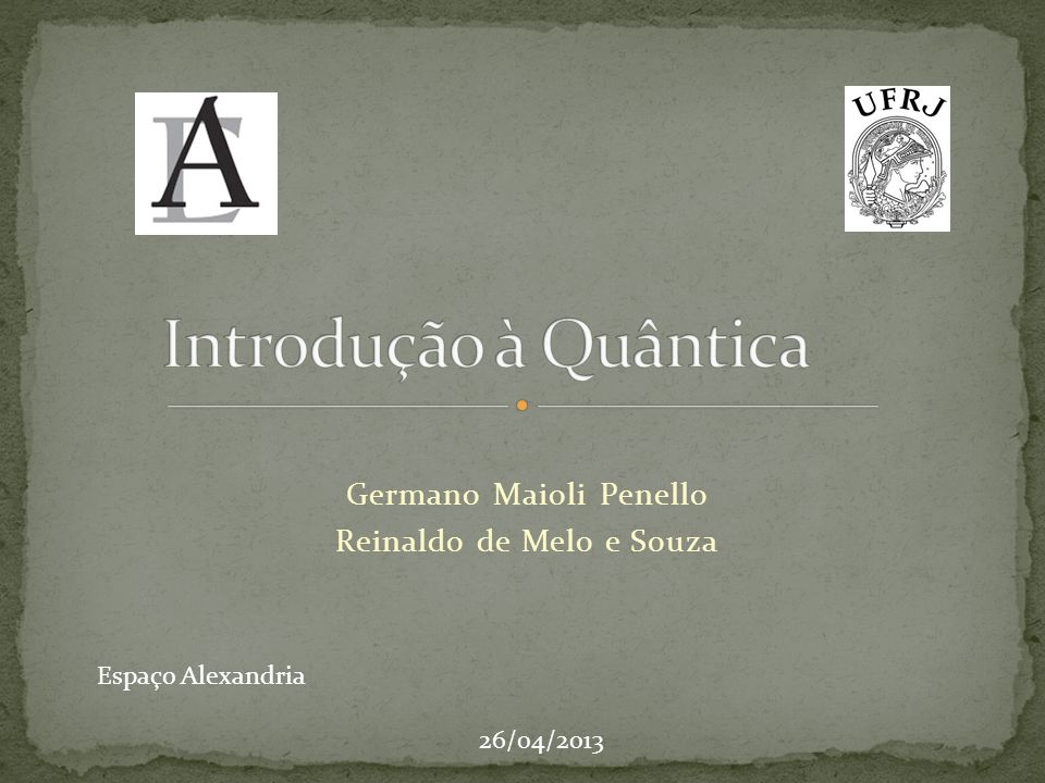 Germano Maioli Penello Reinaldo de Melo e Souza Espaço Alexandria 26/04/2013