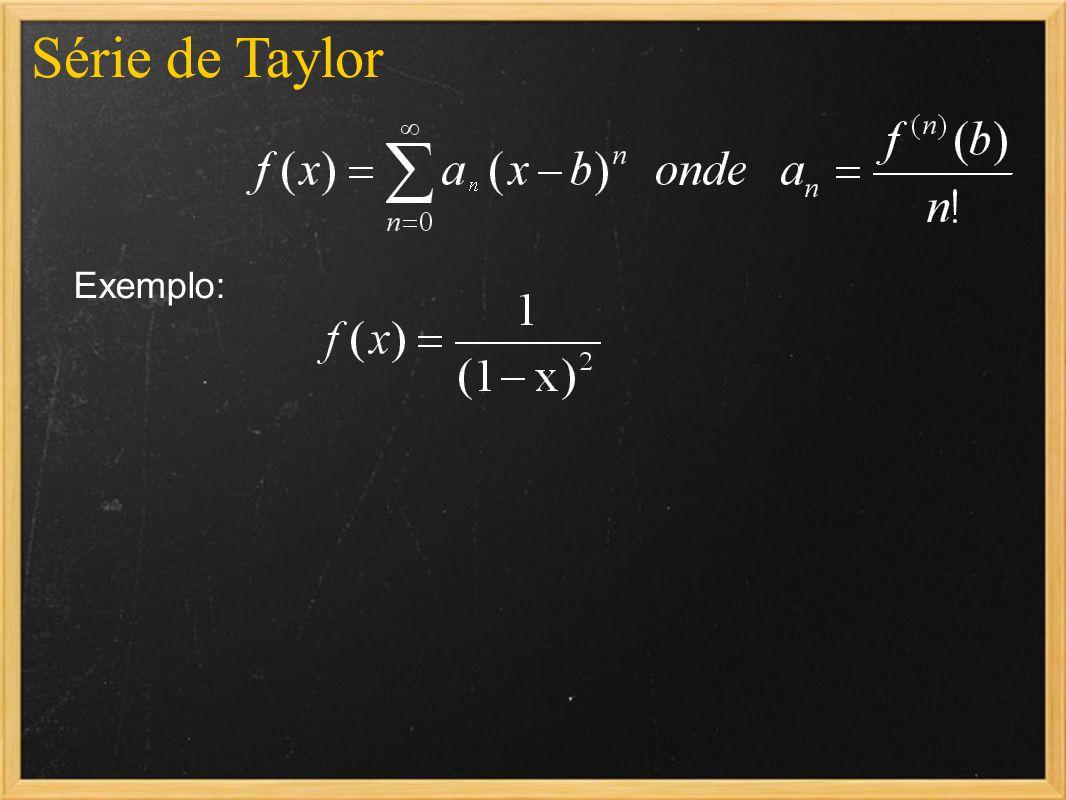 Série de Taylor Exemplo: