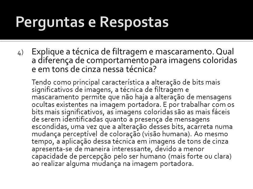 4) Explique a técnica de filtragem e mascaramento. Qual a diferença de comportamento para imagens coloridas e em tons de cinza nessa técnica? Tendo co