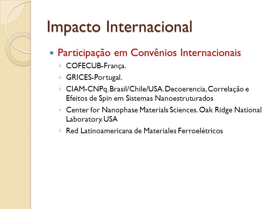 Impacto Internacional Participação em Convênios Internacionais COFECUB-França.