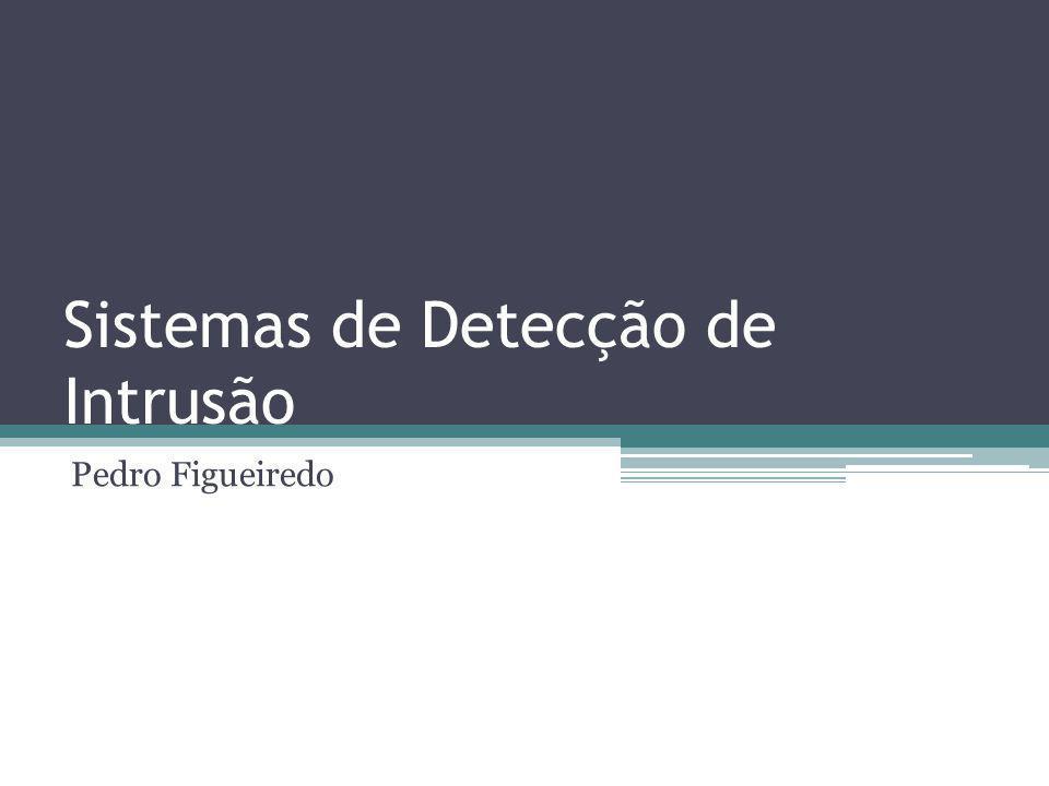 Sistemas de Detecção de Intrusão Pedro Figueiredo
