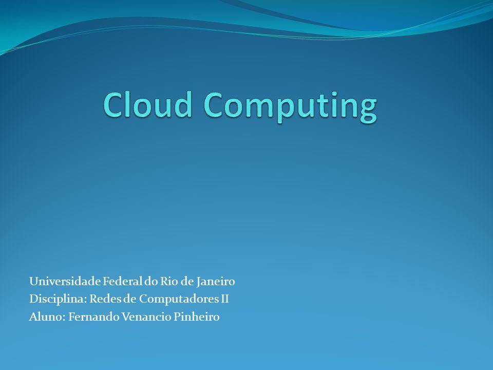 Infrastructure as a Service Fornecimento de um ambiente computacional completo: Processamento Armazenamento de dados Recursos de rede (servidores) Flexibilidade conforme a necessidade do cliente