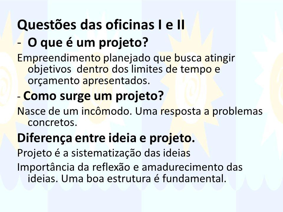 Questões das oficinas I e II -O que é um projeto.