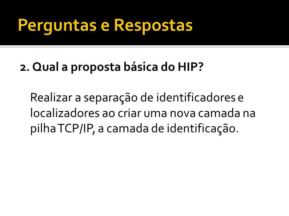 2. Qual a proposta básica do HIP.