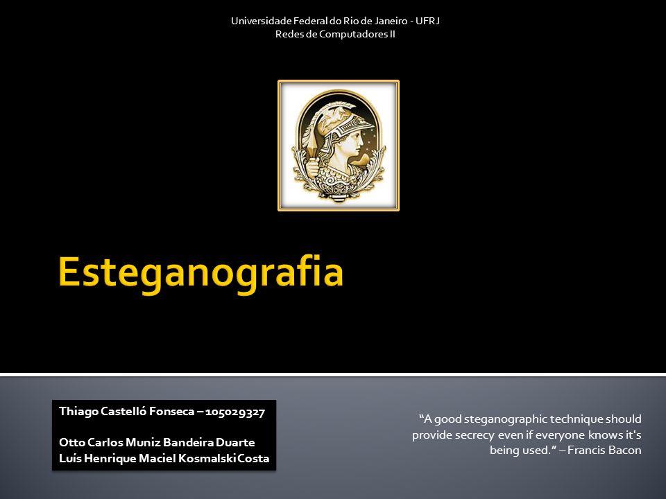 Introdução História Métodos Aplicações Criptografia X Esteganografia Estegoanálise Conclusão Bibliografia Perguntas Redes de Computadores II - Esteganografia2