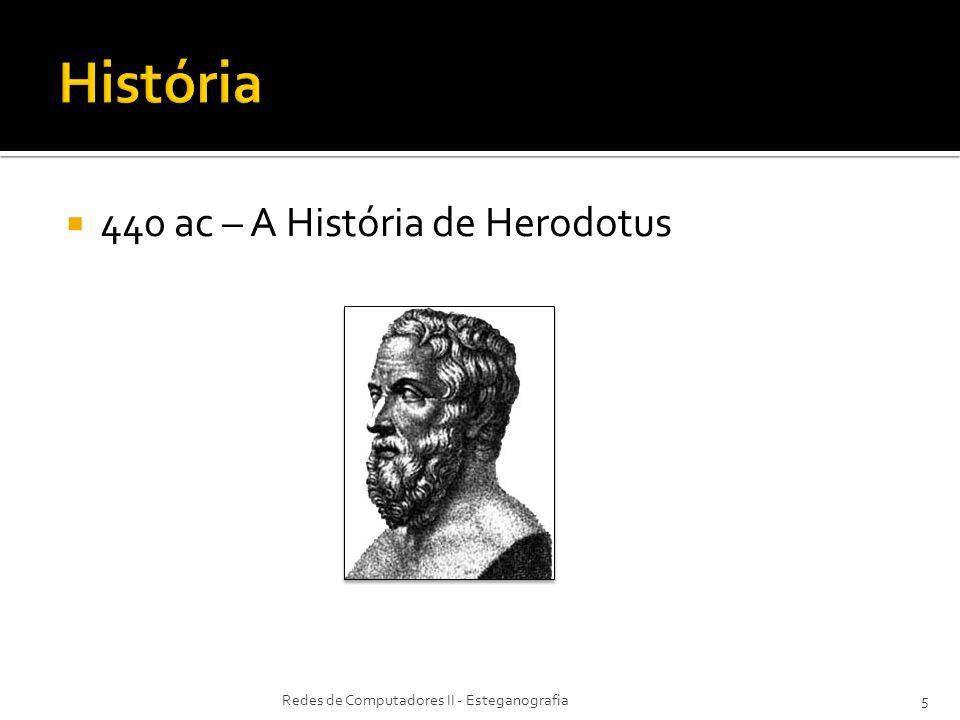 440 ac – A História de Herodotus Redes de Computadores II - Esteganografia5
