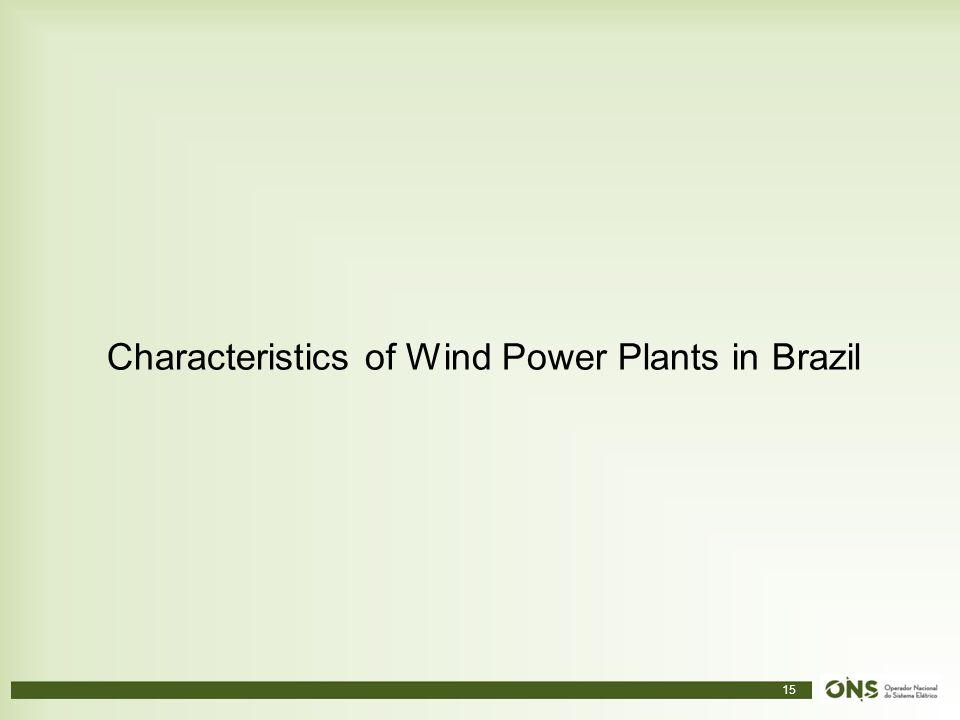 15 Characteristics of Wind Power Plants in Brazil