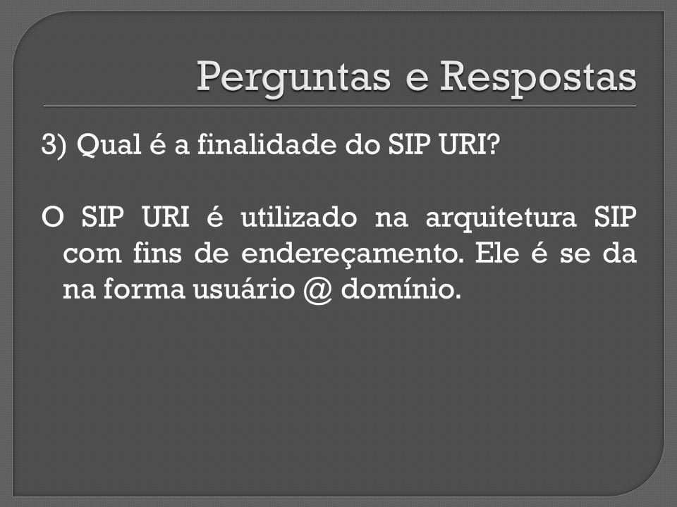 O SIP URI é utilizado na arquitetura SIP com fins de endereçamento.