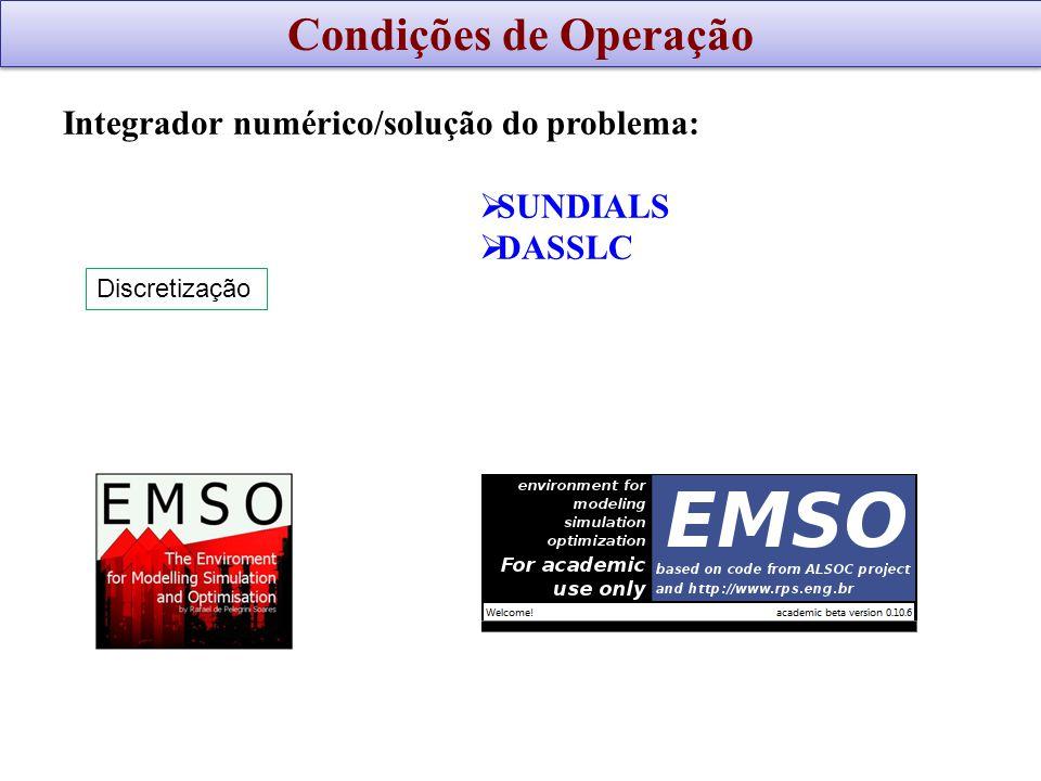 Integrador numérico/solução do problema: SUNDIALS DASSLC Discretização Condições de Operação