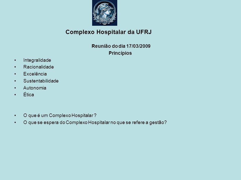 Complexo Hospitalar da UFRJ O grupo se ateve, em um primeiro momento, em discutir a realidade vivida em nossas unidades, e a relação que vivemos no nosso dia a dia, com as rotinas de administração nas suas várias etapas de gestão.
