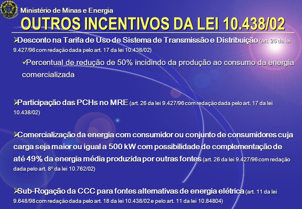 Ministério de Minas e Energia Desconto na Tarifa de Uso de Sistema de Transmissão e Distribuição (art. 26 da lei 9.427/96 com redação dada pelo art. 1