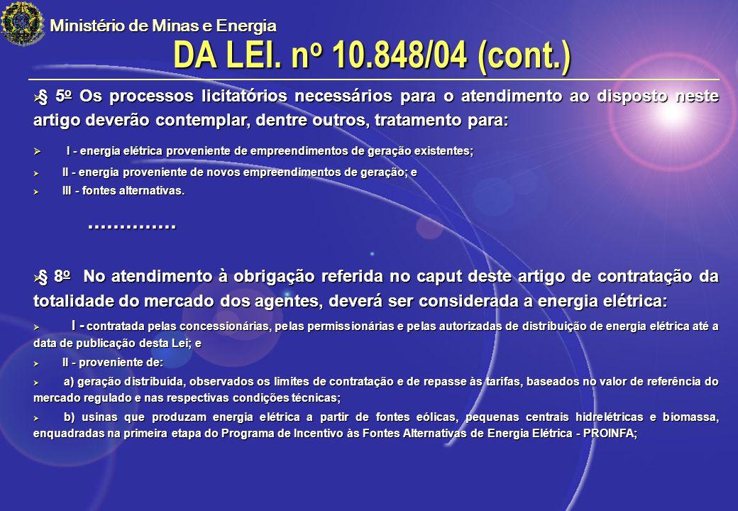 Ministério de Minas e Energia § 5 o Os processos licitatórios necessários para o atendimento ao disposto neste artigo deverão contemplar, dentre outro