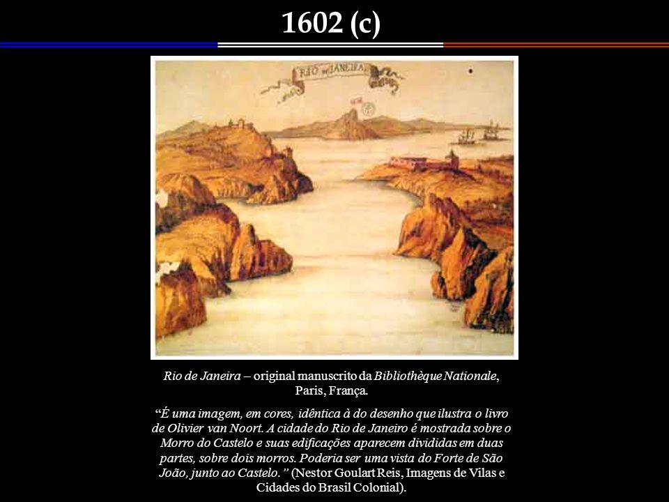 1579 Le vrai pourttraict de Gèneure et du Cap de Frie Belíssima vista do Rio de Janeiro, apenas 12 anos após a fundação da Cidade (1567). Mapa desenha