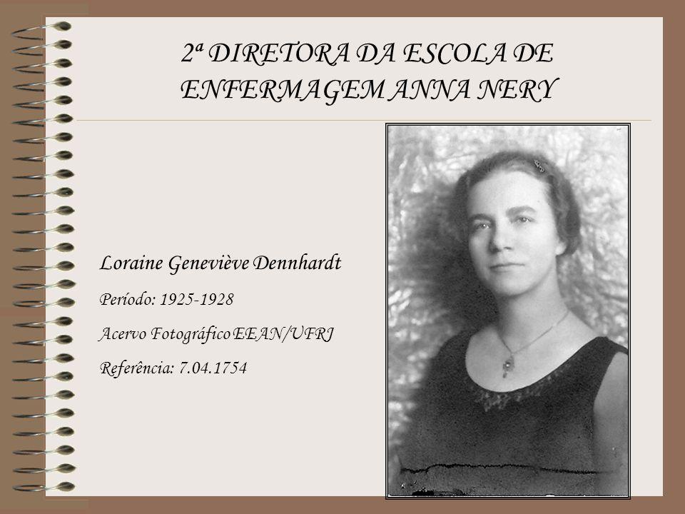 2ª DIRETORA DA ESCOLA DE ENFERMAGEM ANNA NERY Loraine Geneviève Dennhardt Período: 1925-1928 Acervo Fotográfico EEAN/UFRJ Referência: 7.04.1754