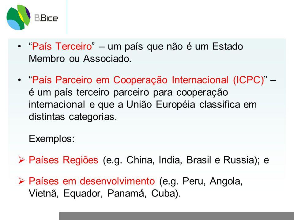 País Terceiro – um país que não é um Estado Membro ou Associado. País Parceiro em Cooperação Internacional (ICPC) – é um país terceiro parceiro para c