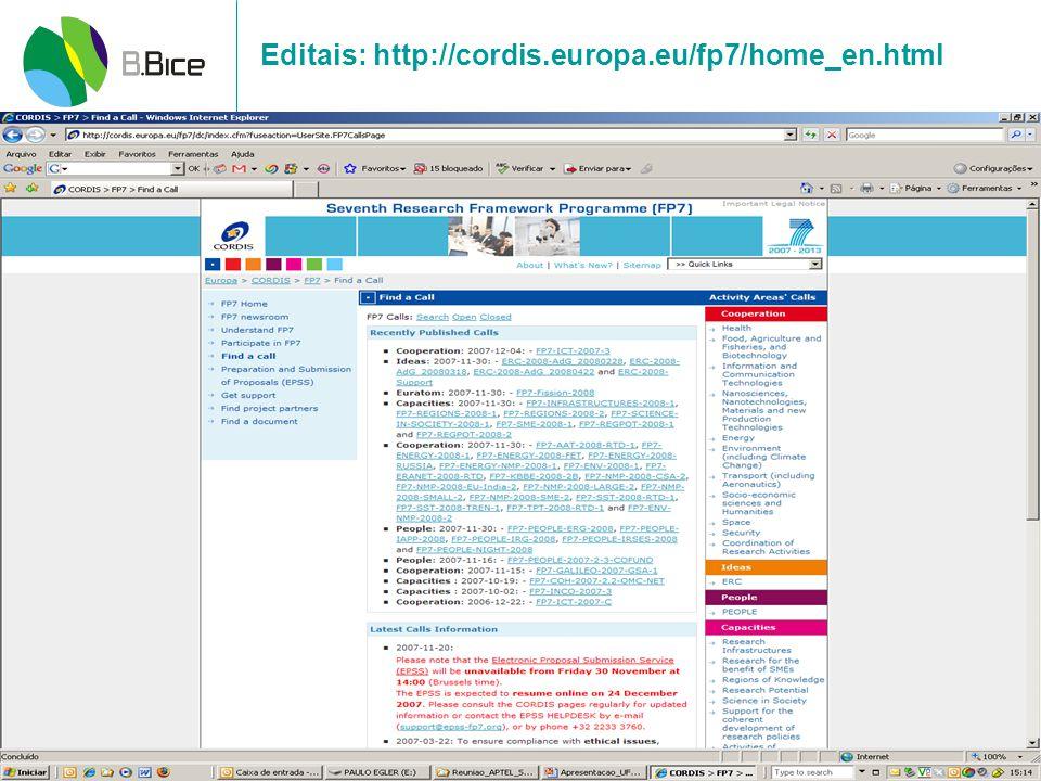 Editais: http://cordis.europa.eu/fp7/home_en.html Identificação de atividades de cooperação em ciência, tecnologia e inovação entre a AL e a UE, tendo