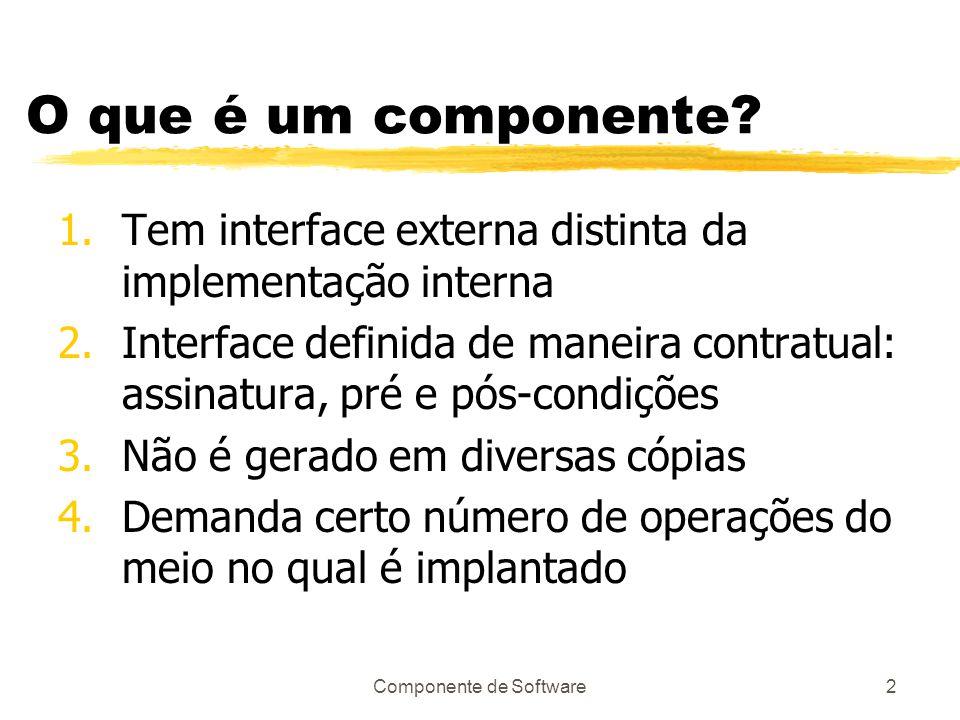 Componente de Software2 O que é um componente.