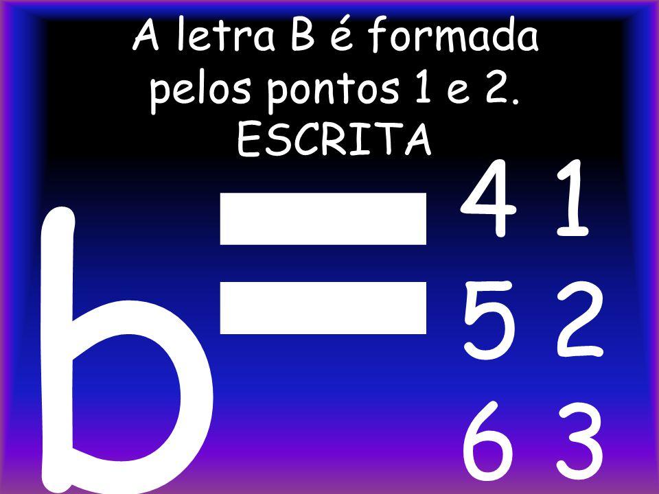 A letra P é formada pelos pontos 1, 2, 3, e 4. ESCRITA T p 4 1 5 2 6 3
