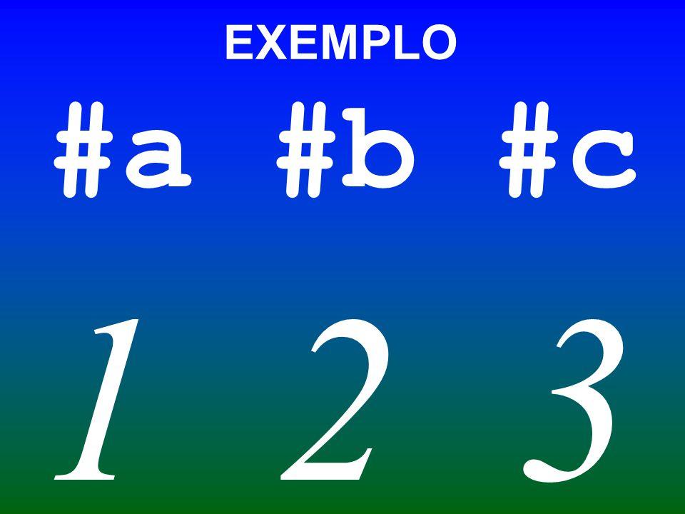 #a #b #c 1 2 3 EXEMPLO