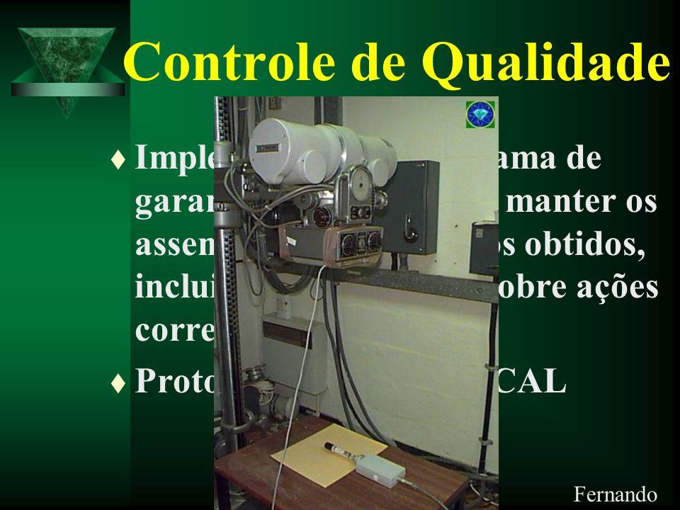 Controle de Qualidade t Implementar um programa de garantia da qualidade e manter os assentamentos dos dados obtidos, incluindo informações sobre açõe