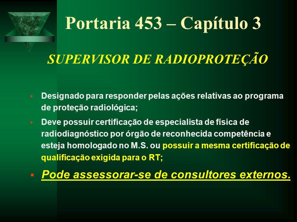 Formação: nível superior com conhecimento, treinamento e experiência em física das radiações em medicina e em proteção radiológica; Certificação: emitida por órgãos de reconhecida competência e homologado no M.S.