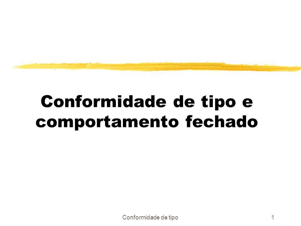 Conformidade de tipo1 Conformidade de tipo e comportamento fechado