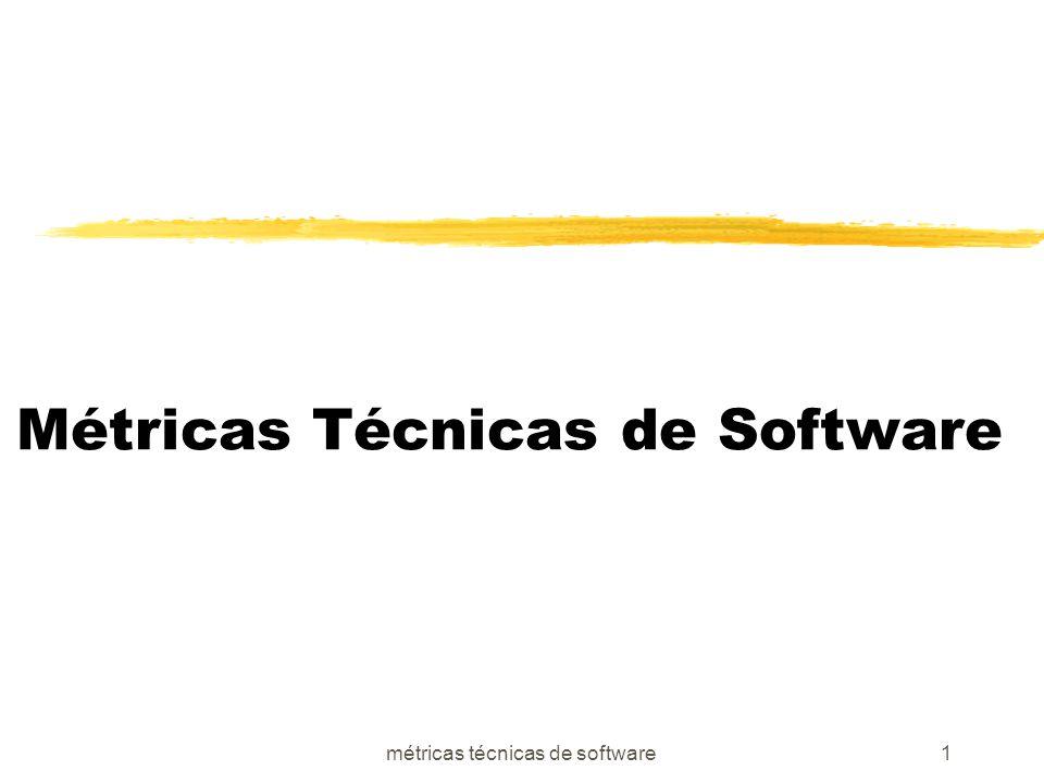 métricas técnicas de software1 Métricas Técnicas de Software