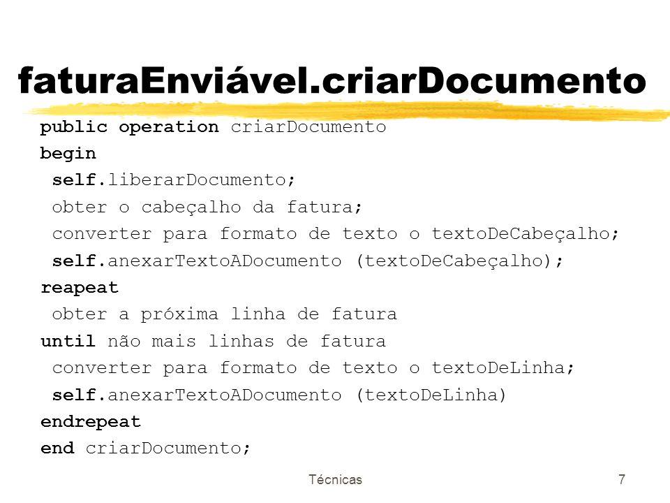 Técnicas7 faturaEnviável.criarDocumento public operation criarDocumento begin self.liberarDocumento; obter o cabeçalho da fatura; converter para forma