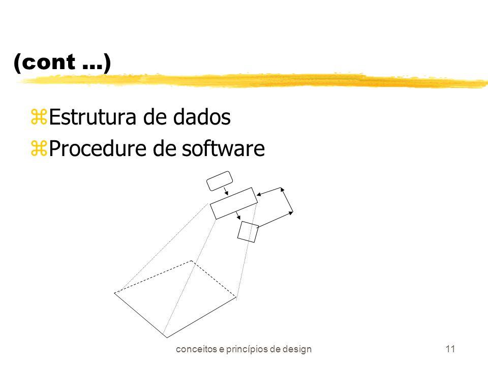 conceitos e princípios de design11 (cont...) zEstrutura de dados zProcedure de software