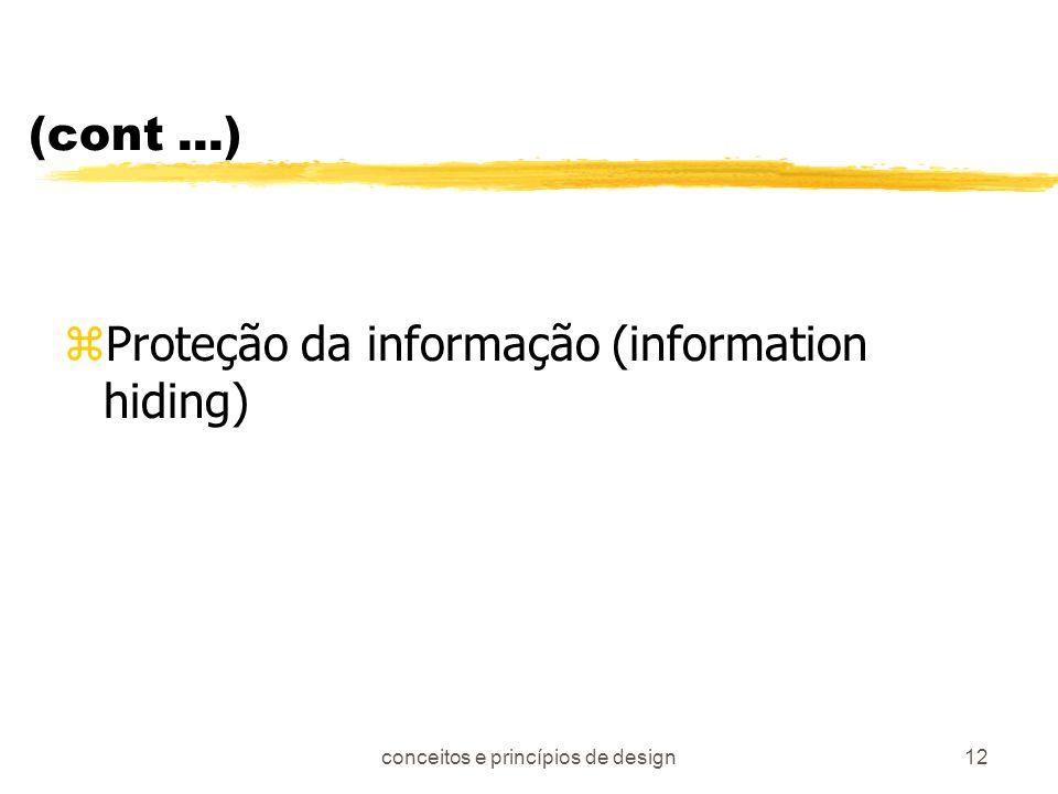 conceitos e princípios de design12 (cont...) zProteção da informação (information hiding)