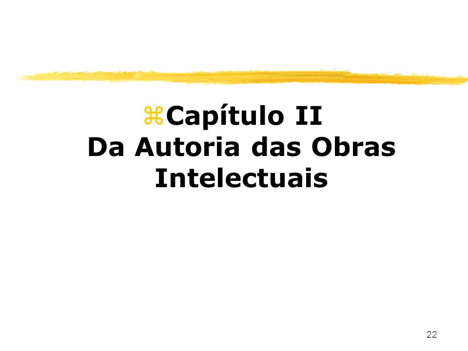 22 zCapítulo II Da Autoria das Obras Intelectuais