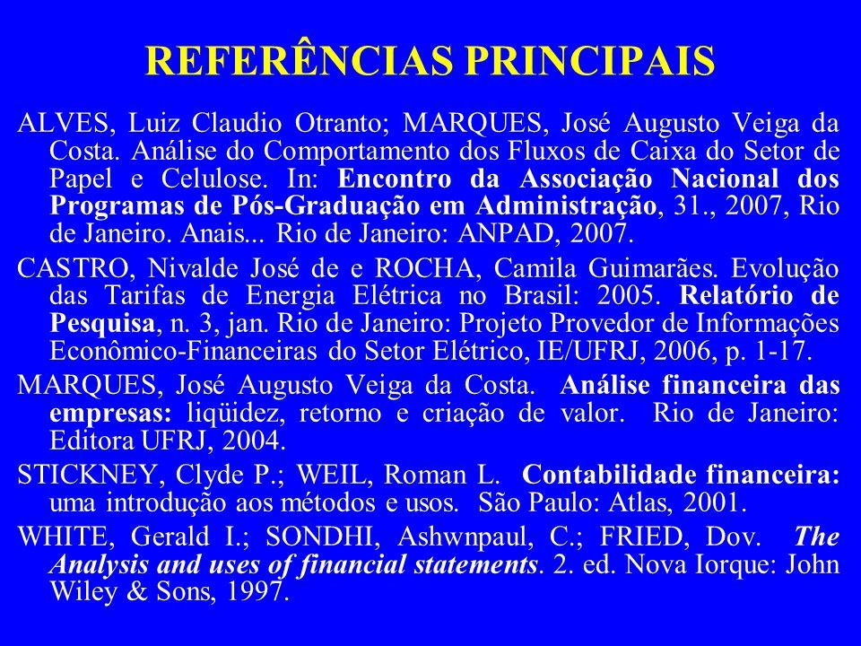 REFERÊNCIAS PRINCIPAIS ALVES, Luiz Claudio Otranto; MARQUES, José Augusto Veiga da Costa. Análise do Comportamento dos Fluxos de Caixa do Setor de Pap